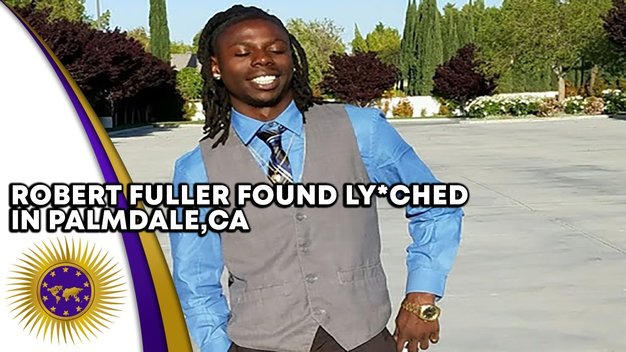 Robert Fuller Found Ly*nched In Palmdale, CA; Police Already Trying To Cover It Up