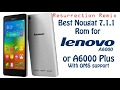 Best Nougat 7.1.1 Rom for Lenovo A6000/Plus
