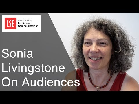 LSE Media & Communication: Sonia Livingstone On Audience Research