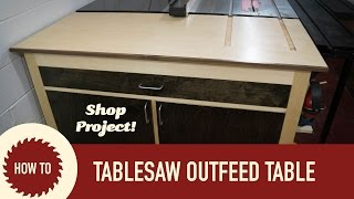 How to Make a Tablesaw Outfeed Table