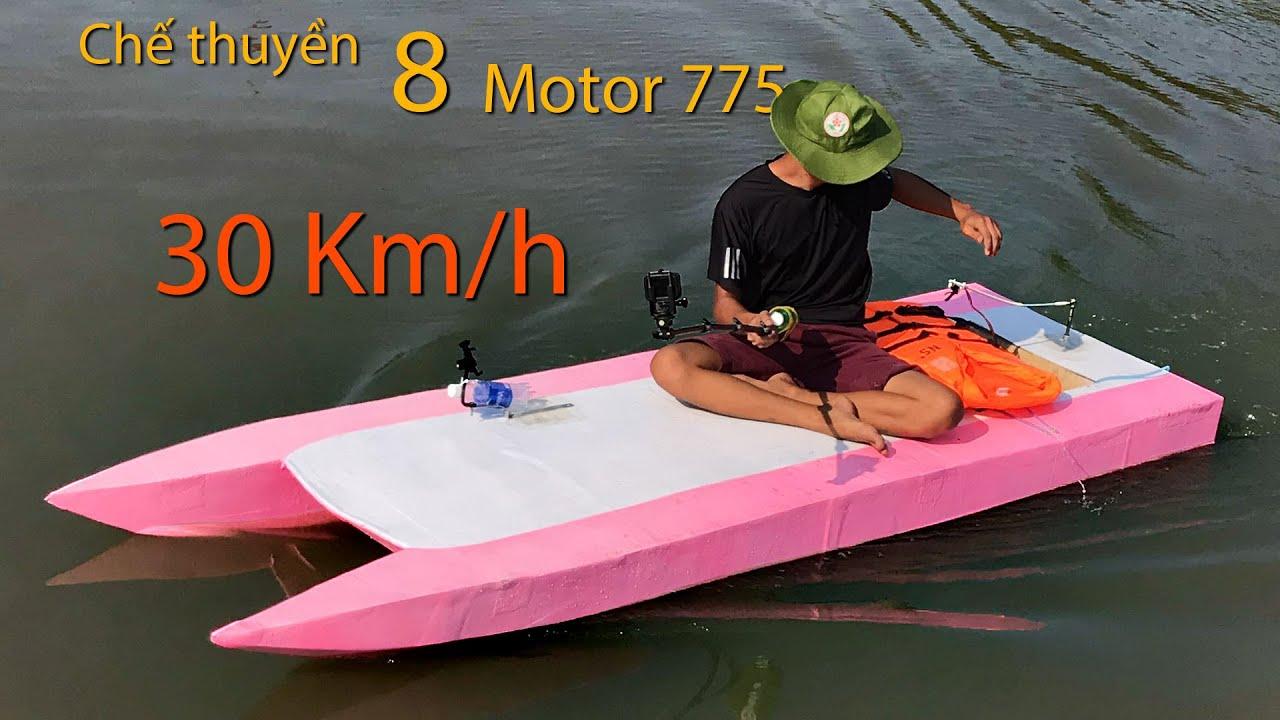 Chế thuyền hai thân 8 Motor 775 Tốc độ 30 km/h | DIY Boat Motor 775