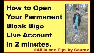 How To Open Your Permanent Bigo Live  Bloak Account.