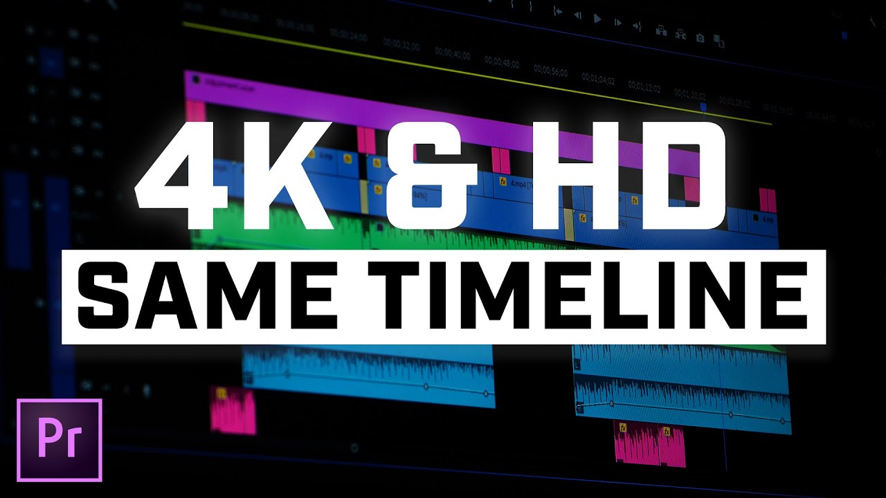 How to Mix 4K Video With HD Video in Adobe Premiere Pro