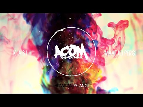 Acom Talamburang - Hitamkan Pelangi ( Lyric)