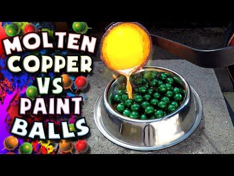 Molten Copper vs Green Paint Balls