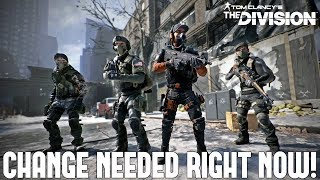 The Biggest Change Needed in The Division RIGHT NOW!