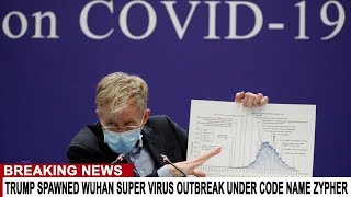 "BREAKING: TRUMP SPAWNED WUHAN SUPER VIRUS OUTBREAK UNDER CODE NAME ""ZYPHR"" ACCORDING TO DO"