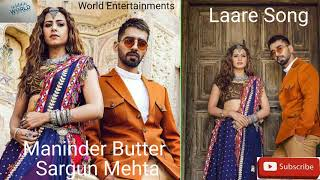 Laare Song  Maninder Butter sargun Mehta New Punjabi Song 2019