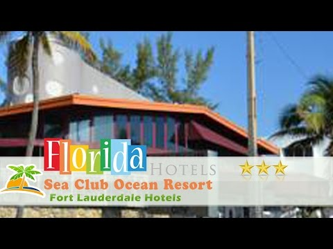 Sea Club Ocean Resort - Fort Lauderdale Hotels, Florida