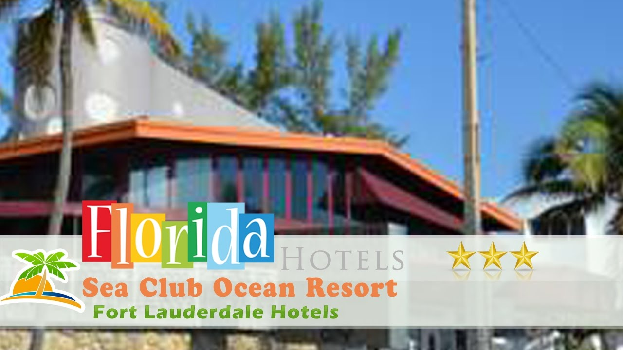 Sea Club Ocean Resort Fort Lauderdale Hotels Florida