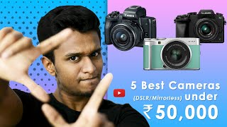In today's video let's take a look at 5 best cameras under rs.50,000 for . now, these have more specific features than photography focus...