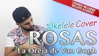 Rosas - La Oreja de Van Gogh (Ukelele Cover Acordes Version)