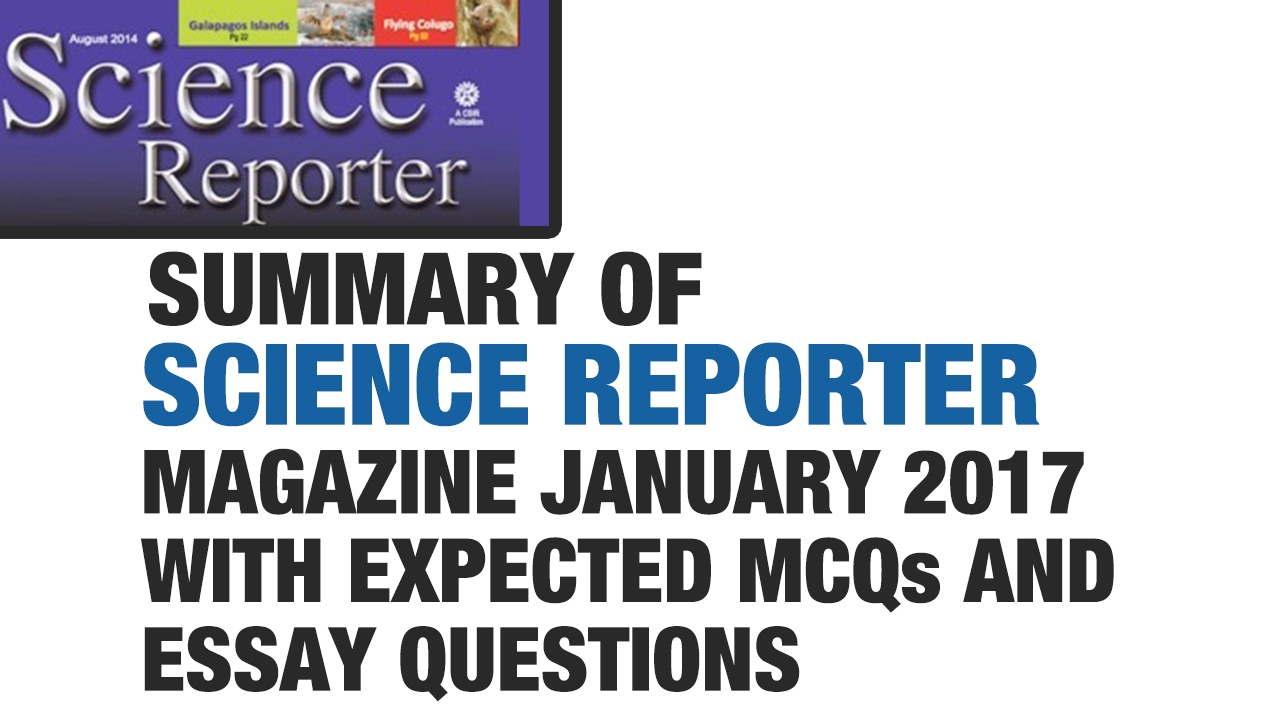 science reporter magazine jan summary expected mcqs and  science reporter magazine jan 2017 summary expected mcqs and essay questions upsc cse ias