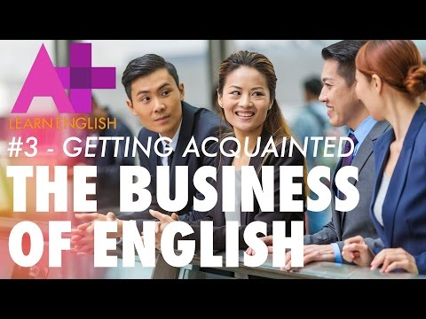 The Business of English - Episode 3: Getting Acquainted