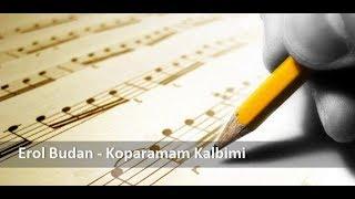 EROL BUDAN // KOPARAMAM KALBİMİ // COVER