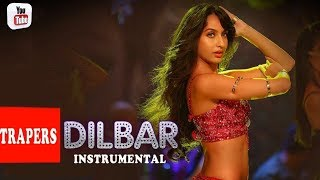 DILBAR ||Instrumental music|| Satyameva Jayate ||Mp3 song download||Trapers