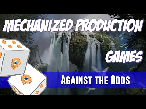 Against the Odds: Mechanized Production (Games)
