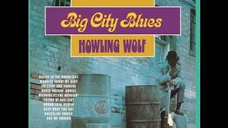 Download HOWLIN WOLF - BIG CITY BLUES (FULL ALBUM)