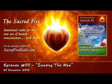 """ΔThe Sacred FireΔ #01: """"Seeding The New"""""""