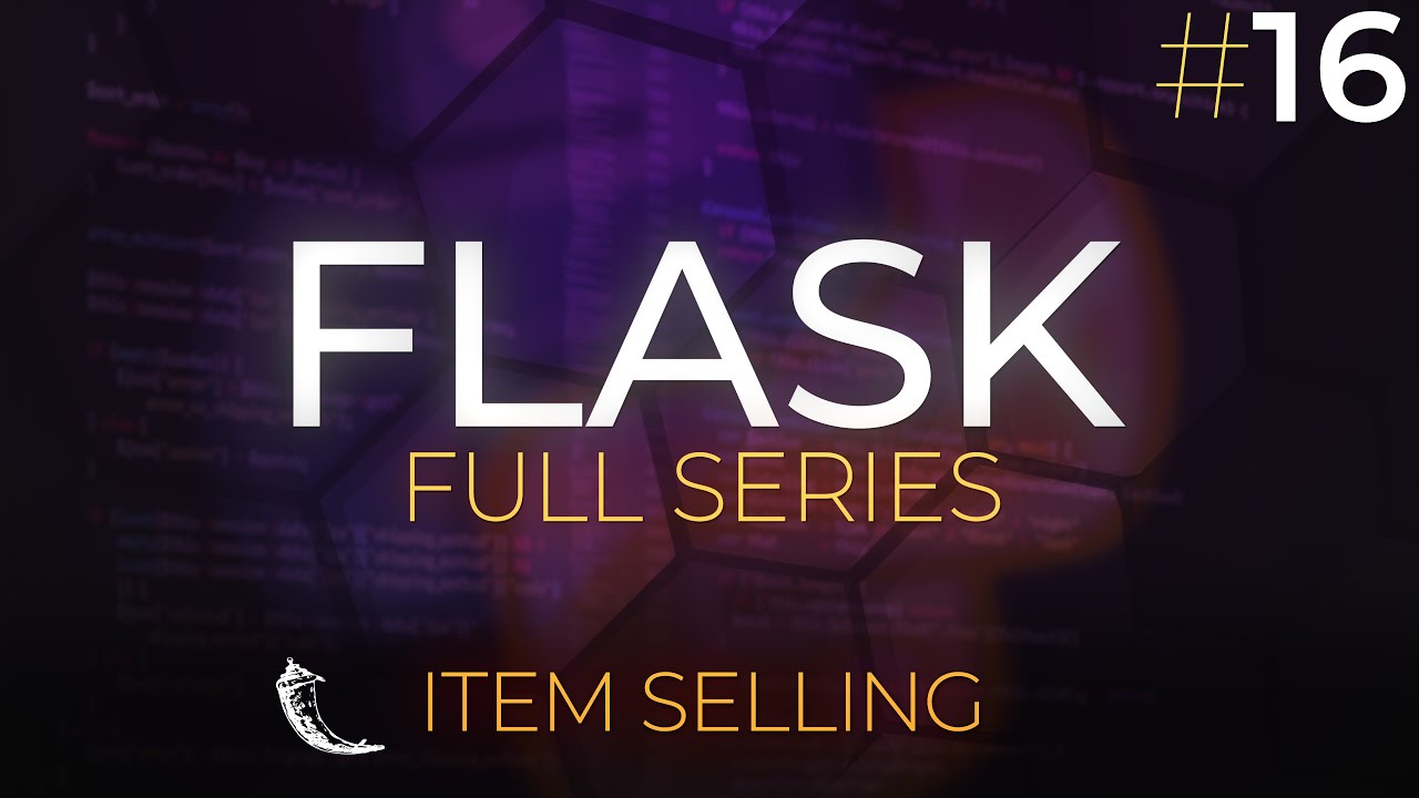 Flask Full Series - Web Application Development with Python - Item Selling - Episode 16 | FINAL EP