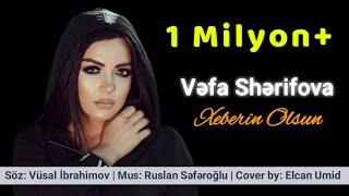 Vefa Serifova - Xeberin Olsun ( Yeni Xit 2019 )