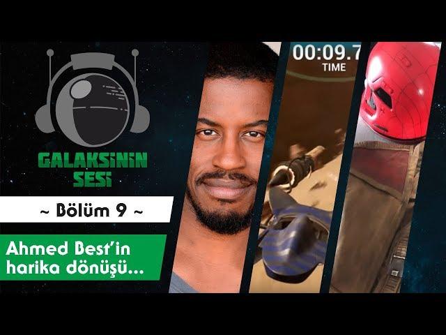 EP 09 - Ahmed Best'in harika dönüşü...