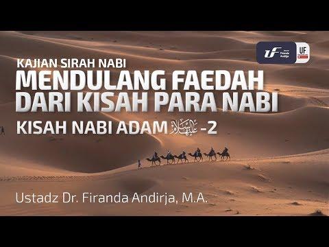kisah-nabi-adam-'alaihissalam-#2---ustadz-dr.-firanda-andirja,-m.a.