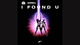Axwell - I Found U (Gecko Remix) [DUBSTEP]