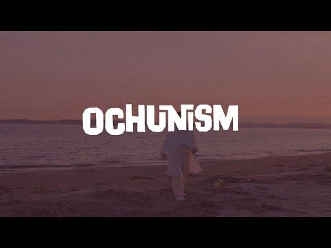 Ochunism - Leave 【Music Video】