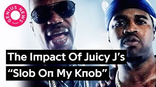 "A$AP Ferg, G-Eazy & The Impact Of Juicy J's ""Slob On My Knob"" 