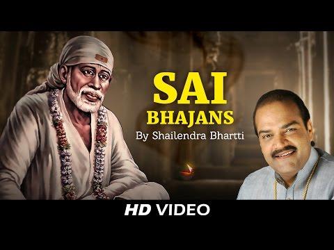 Top 10 Sai Bhajans video By Shailendra Bhartti | टॉप १० साई भजन्स विडियो | Video Jukebox
