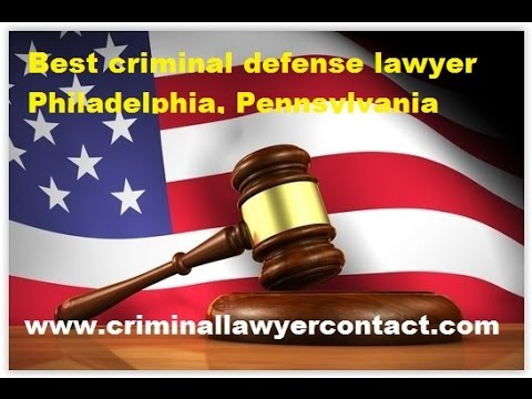 Find best criminal defense lawyer, attorney Philadelphia, Pennsylvania, United States