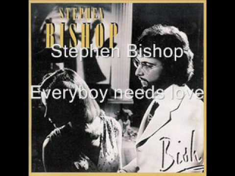 Stephen Bishop - Everybody needs love