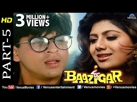 Baazigar - Part 5 | HD Movie | Shahrukh Khan, Kajol, Shilpa Shetty | Evergreen Blockbuster Movie