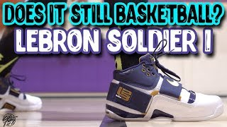 Does It Still Basketball? Nike Lebron Soldier 1!