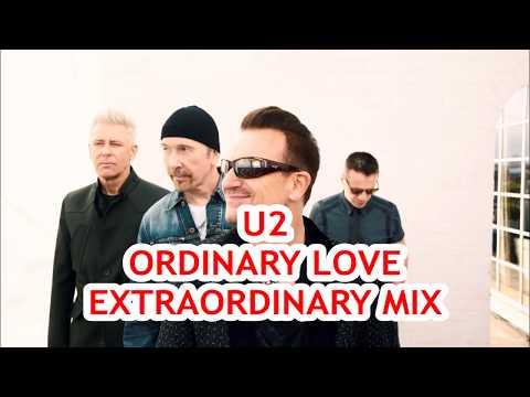 U2 - Ordinary Love (EXTRAORDINARY Mix) 2017