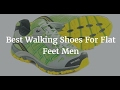 Best Walking Shoes For Flat Feet Men