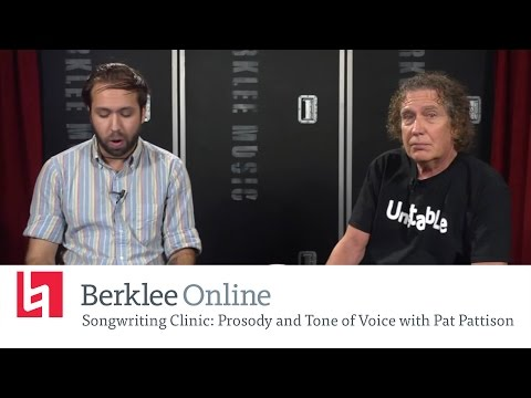 Berklee Online Songwriting Clinic: Prosody and Tone of Voice with Pat Pattison