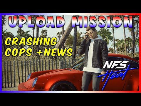 Need For Speed Heat Mission Upload Crashing The Cops And The News