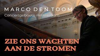 Impro 'Zie ons wachten aan de stromen' - Concertgebouw Amsterdam | MARCO DEN TOOM