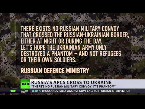 'Phantoms & Fantasies': Russia denies military convoy crosses into Ukraine