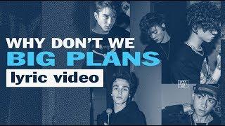 Why Don't We - Big Plans - Karaoke Lyric Video   6CAST
