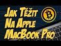 Jak těžit Bitcoin na Apple MacBooku Pro