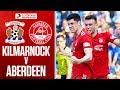 Kilmarnock Aberdeen Goals And Highlights