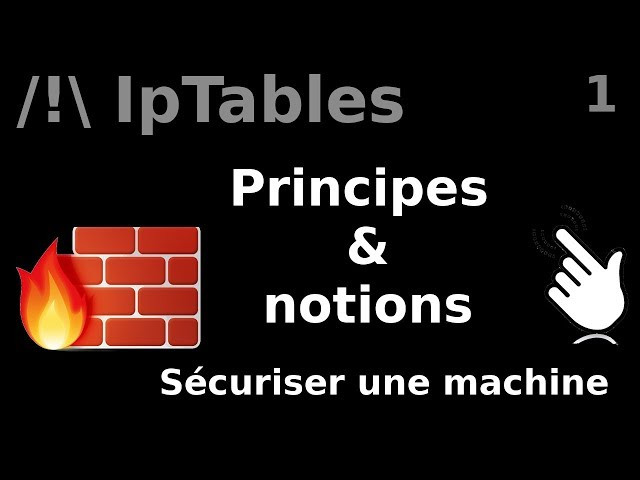 IpTables - 1. Principes et notions