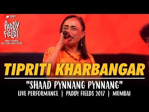 Tipriti Kharbangar Shad Pynnang Pynnang | Live Performance at Paddy Fields 2017 | Mumbai