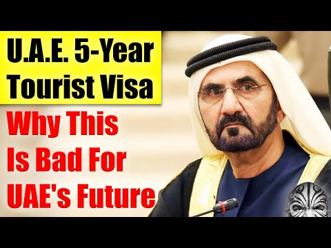 UAE 5-Year Tourist Visa - Why This Is Good & Bad For UAE's Future.