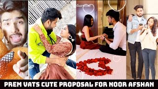 Prem Propose Noor in the Most Romantic Way  Prem Vats surprise Noor Afshan  Perm Noor Couple