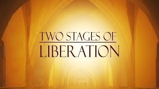 Two Stages Of Liberation