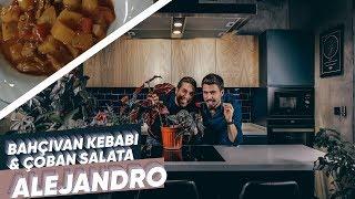 Burak ALKAN ile Gece Yemeleri : Bahçıvan Kebabı, ALEJANDRO (Bölüm 13) | Osilicious